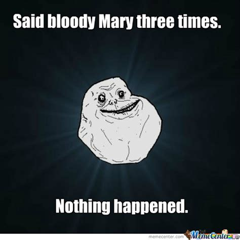 Bloody Mary Meme - bloody mary by dinosaursz meme center
