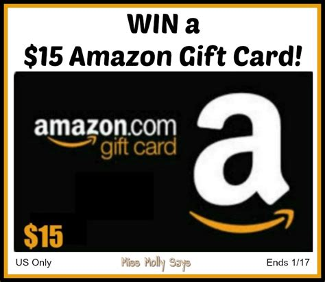 15 Amazon Gift Card - 15 amazon gift card giveaway us only ends 1 17 miss molly says