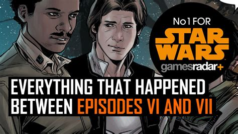 wars everything that happened between episodes vi