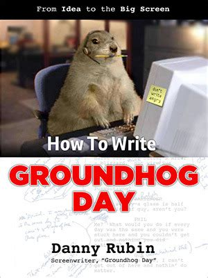groundhog day existentialism how to write groundhog day danny rubin s ride