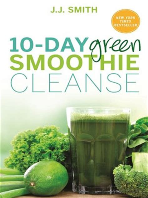 10 Day Detox Cleanse Book by 10 Day Green Smoothie Cleanse By J J Smith 183 Overdrive