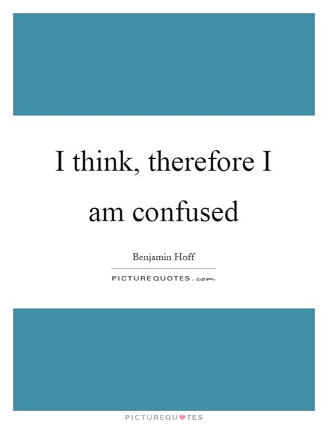 I Think Therefore I Am Quote Author