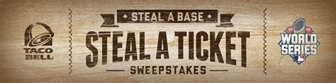 Taco Bell World Series Giveaway - taco bell steal a base steal a ticket mlb com