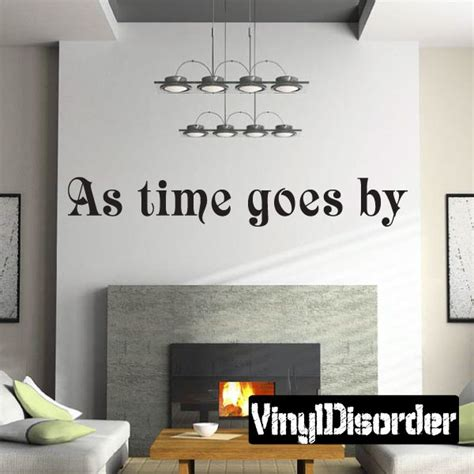 as time goes by home decor as time goes by vinyl wall decal wall quote wall d 233 cor