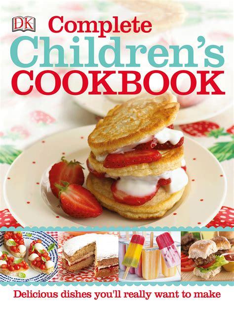 recipe cookbooks 10 best children s cookbooks the independent