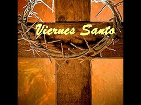 imagenes viernes de concilio viernes santo de la pasi 243 n del se 241 or 25 de marzo 2016 c