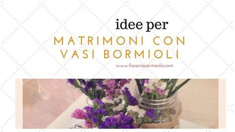 vasi bormioli utilizzare vasi bormioli per un matrimonio