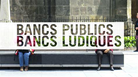 Fermer Le Banc by Bancs Publics Bancs Ludiques Ulule