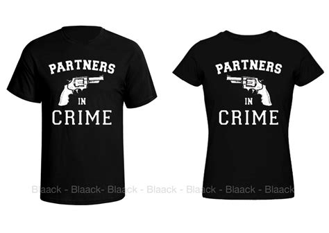Where Can You Get Matching Shirts T Shirt Partners In Crime 2 Tees