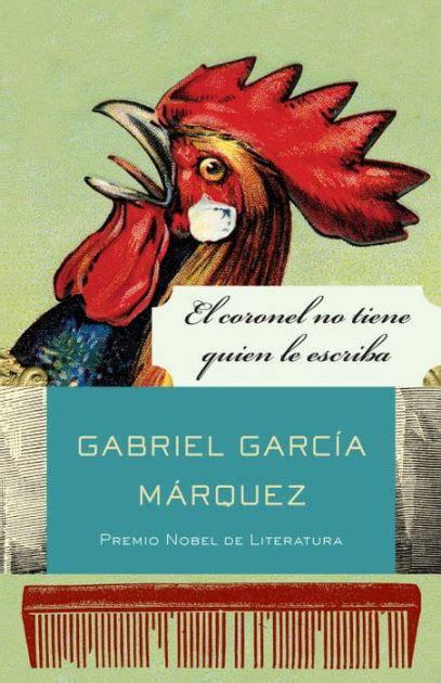 libro no one writes to el coronel no tiene quien le escriba no one writes to the colonel by gabriel garc 237 a m 225 rquez