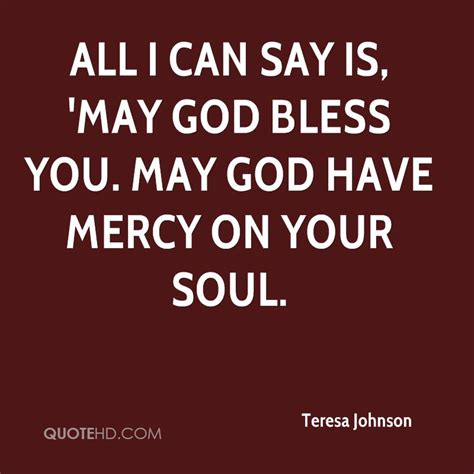 all i can say about teresa johnson quotes quotehd