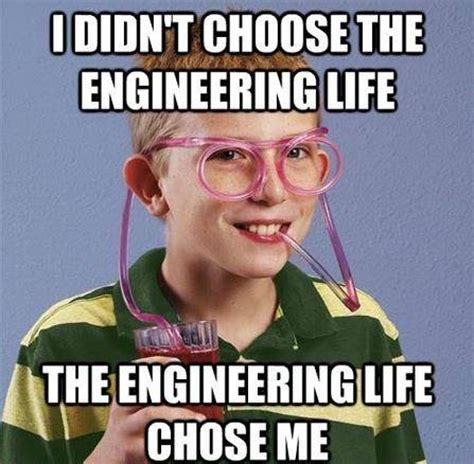 Industrial Engineering Memes - what are some funny engineering memes or quotes quora