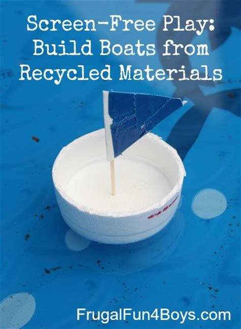 toy boat recycled materials building boats from recycled materials