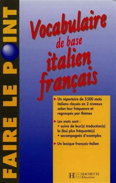 libro bescherelle italien le vocabulaire livre vocabulaire de base italien francais georges ulysse hachette faire le point