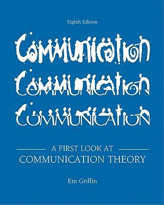a first look at 9780073534305 a first look at communication theory emory griffin