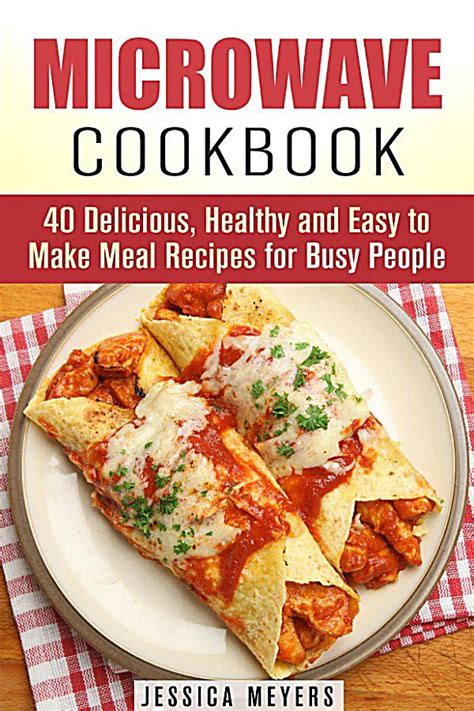 7 Easy Meals For One Person by Easy Microwave Cookbook 40 Delicious Healthy