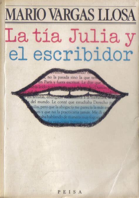 libro la tia julia y diario escolar la t 237 a julia y el escribidor