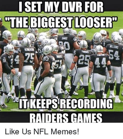 Nfl Memes Raiders - 25 best memes about looser looser memes