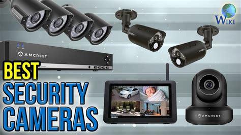 10 best security cameras 10 best security cameras 2017