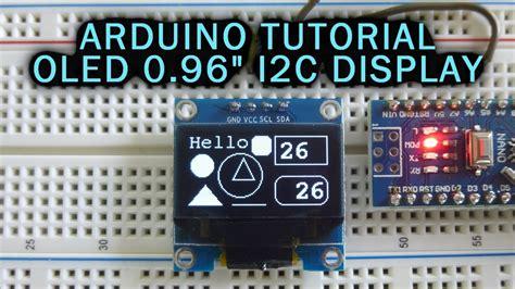 tutorial arduino spi arduino tutorial oled 0 96 quot i2c spi display youtube