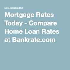 Mortgage Rates Today Bankratecom Compare Mortgage | 1000 ideas about mortgage rates today on pinterest 30