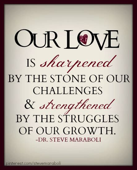 Wedding Anniversary Quotes Goodreads by Quote By Steve Maraboli Our Is Sharpened By The