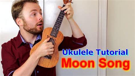 tutorial ukulele youtube the moon song karen o ukulele tutorial youtube
