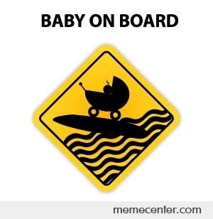 Baby On Board Meme - quot baby on board quot by ben meme center