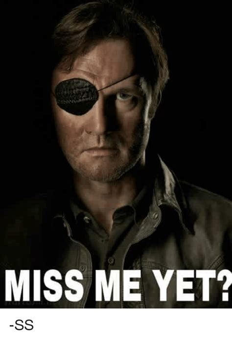 Miss Me Meme - 25 best memes about miss me yet miss me yet memes