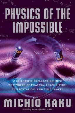 dr michio kaku physics of the impossible youtube