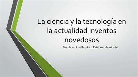 la ciencia y la la ciencia y la tecnolog 237 a en la actualidad
