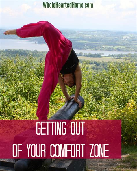getting out of your comfort zone getting of out of your comfort zone wholehearted