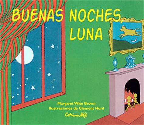buenas noches luna pre k kinder books read