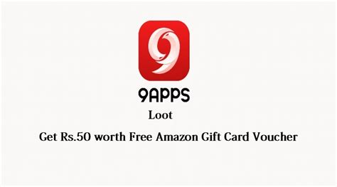 How To Get A Free 50 Amazon Gift Card - 9apps loot get free rs 50 amazon gift card voucher for new users flashsaletricks
