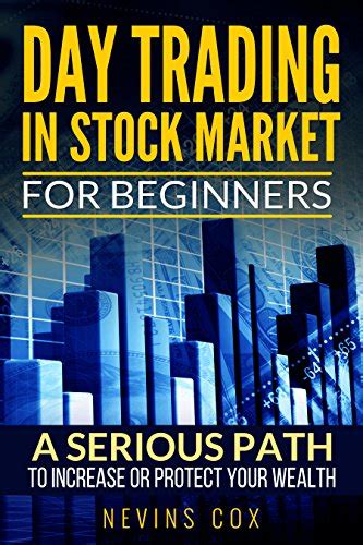 stocks the beginner s guide to building wealth books day trading in stock market for beginners a serious path