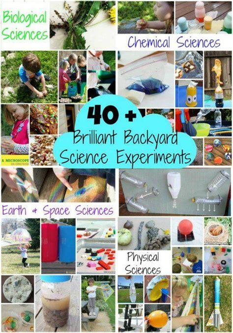 backyard science experiments list 40 brilliant backyard science experiments homeschool