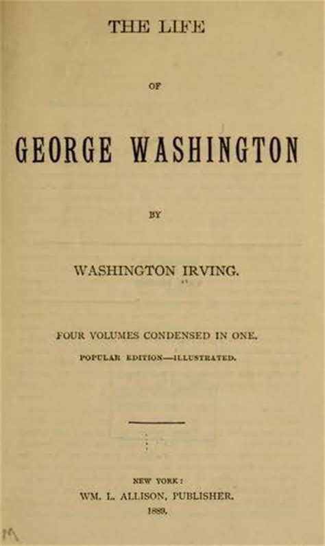 george washington irving biography the life of george washington by washington irving