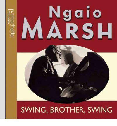 swing brother swing swing brother swing ngaio marsh anton lesser