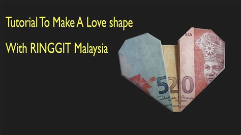 video tutorial how to make love tutorial make a love shape with money malaysia ringgit