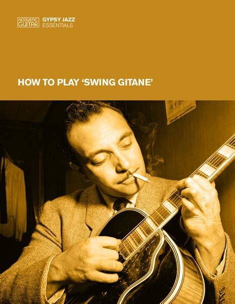 how to play swing guitar gypsy jazz essentials how to play swing gitane