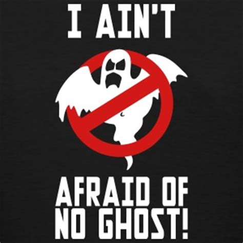 I Aint Afraid Of No Ghost Outline In Color by Ghostbuster T Shirts Spreadshirt