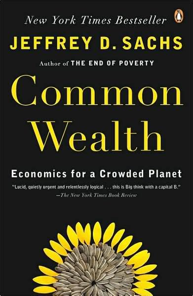 libro economics for the common common wealth economics for a crowded planet by jeffrey d sachs paperback barnes noble 174