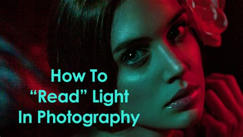how to read a light how to quot read quot light in photography part 1 fstoppers