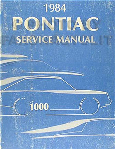 auto repair manual online 1984 pontiac 1000 electronic valve timing 1984 pontiac 1000 repair shop manual original