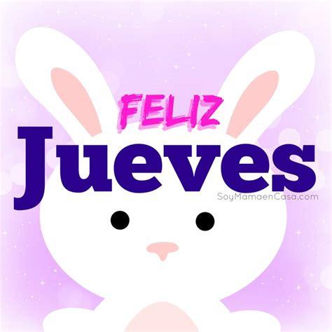 imagenes animales jueves feliz jueves saludos www soymamaencasa com graphics