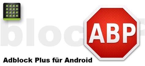 adblock android no root f 252 r root und ohne root adblock plus f 252 r android ver 246 ffentlicht