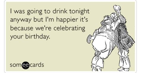 Birthday Ecard Meme - alcohol drink party celebrate birthday funny ecard