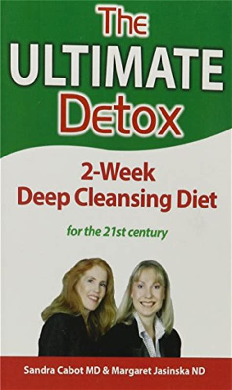 Ultimate Health Clinic Detox Diet by Ultimate Detox The 2 Week Cleansing Diet By