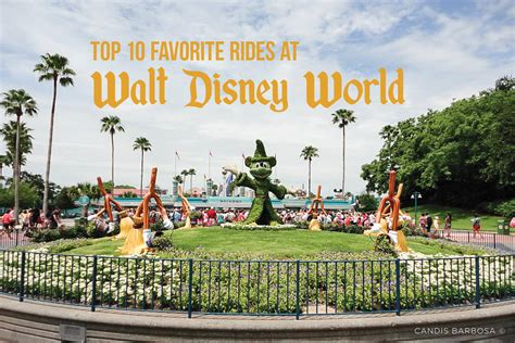 top 10 favorite rides at walt disney world candis barbosa