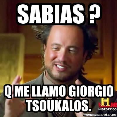 Tsoukalos Meme Generator - meme ancient aliens sabias q me llamo giorgio